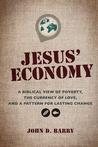 Jesus' Economy by John D.  Barry