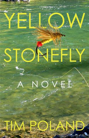 Yellow Stonefly: A Novel