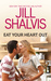 Eat Your Heart Out by Jill Shalvis