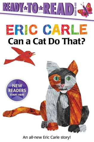 Can a Cat Do That? by Eric Carle