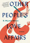 Other People's Love Affairs by D. Wystan Owen