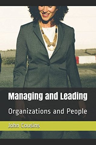 Managing and Leading: Organizations and People