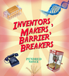 Inventors, Makers, Barrier Breakers by Pendred Noyce