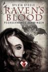 Raven's Blood. Pechschwarze Schwingen by Sylvia Steele