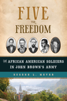 Five for Freedom: The African American Soldiers in John Brown&