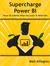 Supercharge Power BI by Matt Allington
