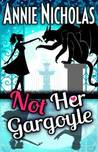 Not Her Gargoyle (Not This, #4)