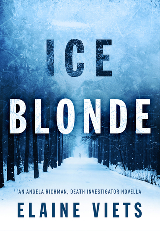 Ice Blonde (Angela Richman, Death Investigator #3)