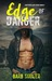 Edge of Danger (Shattered Lives, #6)