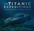 The Titanic Expeditions: Di...