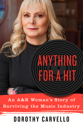Anything for a Hit: An A Woman's Story of Surviving the Music Industry