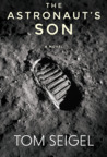 The Astronaut's Son by Tom Seigel