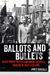 Ballots and Bullets by James Robenalt