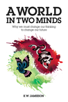 A World in Two Minds by K.W. Jamieson