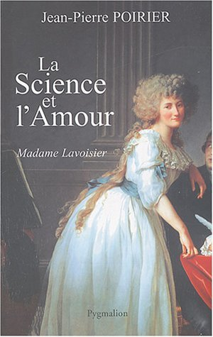 Science and Love: Madame Lavoisier
