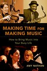 Making Time for Making Music by Amy Nathan