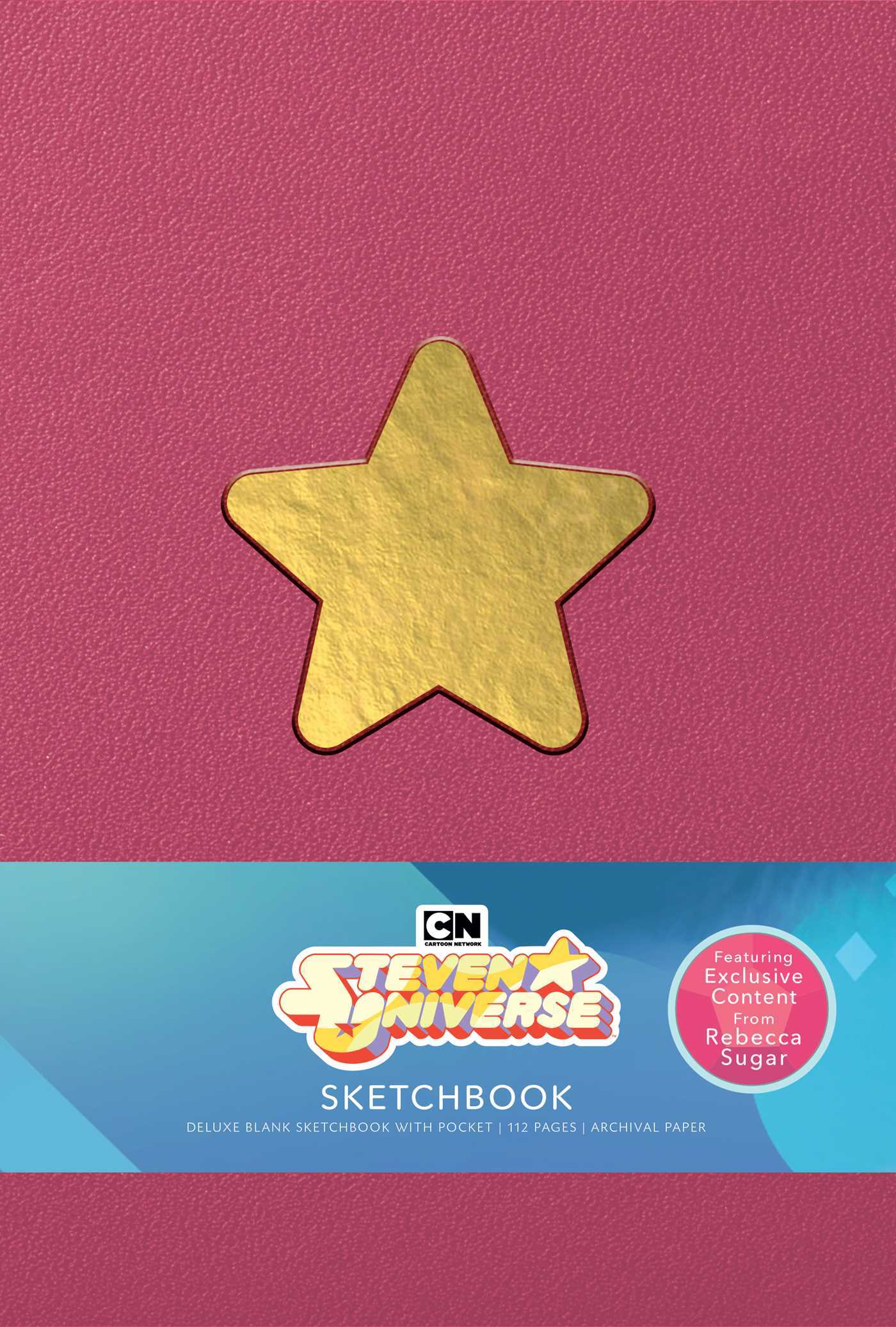 Steven Universe Deluxe Hardcover Blank Sketchbook: Rebecca Sugar Edition