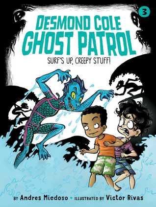 Surf's Up, Creepy Stuff! (Desmond Cole Ghost Patrol, #3)