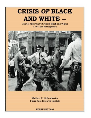 Crisis OF Black and White: Charles Silberman's Crisis in Black and White: A 40-Year Retrospective