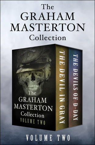 The Graham Masterton Collection Volume Two: The Devil in Gray and The Devils of D-Day