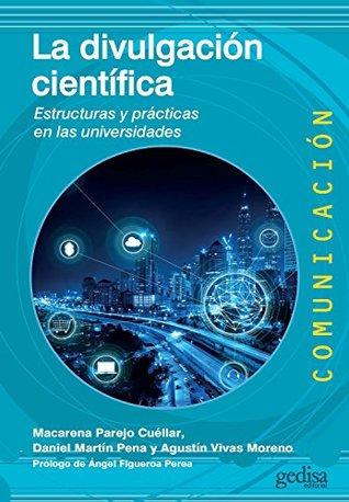La divulgación científica: Estructuras y prácticas en las universidades