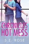 Download ebook Chronicles of a Hot Mess by S.E. Rose