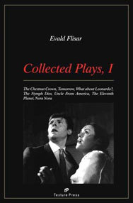 The Collected Plays of Evald Flisar, Vol. 1: Tomorrow / The Eleventh Planet / What About Leonardo? / Nora Nora / The Nymph Dies