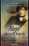 Aleja starych topoli. Tom II by Agnieszka Janiszewska