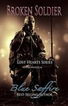 Broken Soldier: A Lost Hearts Novella: Novella One (Lost Hearts Series)