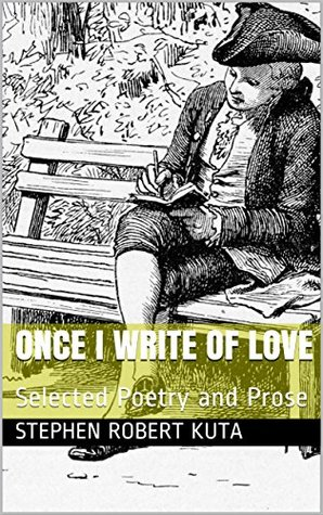 Once I Write of Love: Selected Poetry and Prose