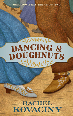 Dancing and Doughnuts (Once Upon a Western, #2)