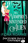 The Vampire's Unintended Alien (A Nocturne Falls Universe story)