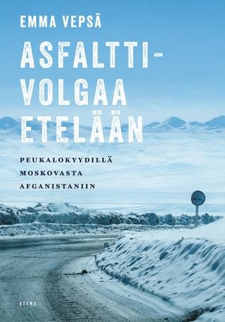 Asfalttivolgaa etelään by Emma Vepsä