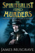 The Spiritualist Murders by James Musgrave