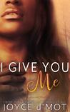 I Give You Me