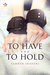 To Have and to Hold (Enchanting Encounters, #2)