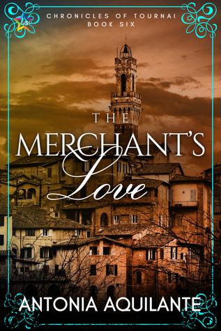The Merchant's Love (Chronicles of Tournai, #6)