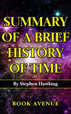 Summary of A Brief History of Time: By Stephen Hawking