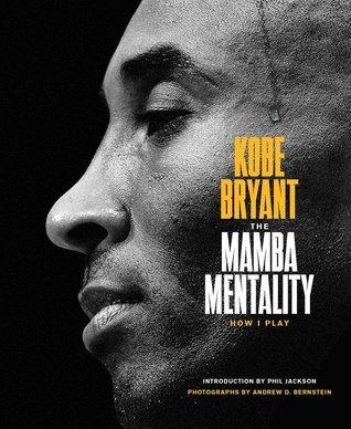 3557b11ef The Mamba Mentality  How I Play by Kobe Bryant