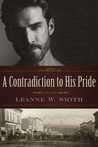 A Contradiction to His Pride by Leanne W. Smith