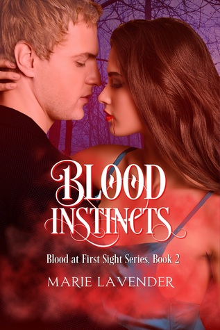 Blood Instincts (Blood at First Sight Series, #2)