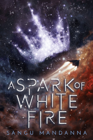 Preorder A Spark of White Fire by Sangu Mandanna