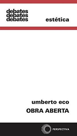 Obra Aberta: Forma e Indeterminação nas Poéticas Contemporâneas