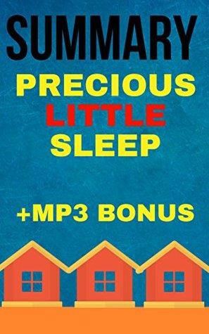Summary: Precious Little Sleep The Complete Baby Sleep Guide for Modern Parents