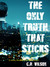 The Only Truth That Sticks by C.P.  Wilson