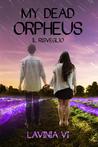 My dead Orpheus. Il risveglio