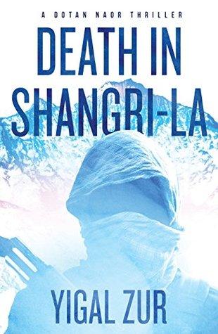 Death in Shangri-La (A Dotan Naor Thriller #1)