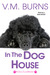 In the Dog House (Dog Club Mystery #1) by V.M. Burns