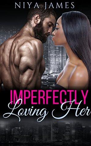 Imperfectly Loving Her: BWWM Suspense Romance (Military Secrets Book 2)