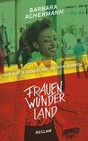 Frauenwunderland: Die Erfolgsgeschichte von Ruanda